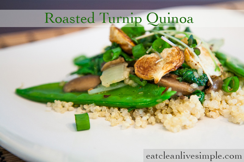 Roasted Turnip Quinoa www.eatcleanlivesimple.com