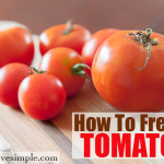 How To Freeze Tomatoes - www.eatcleanlivesimple.com