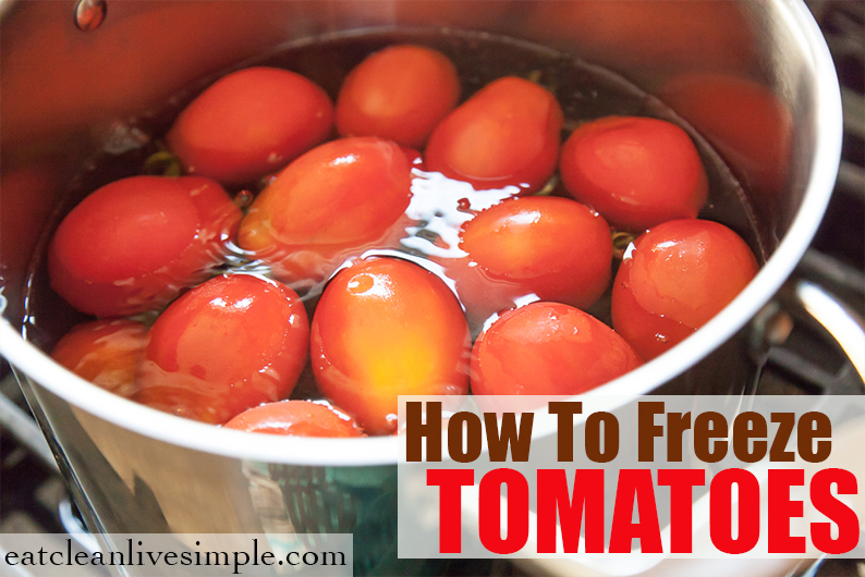How To Freeze Tomatoes www.eatcleanlivesimple.com